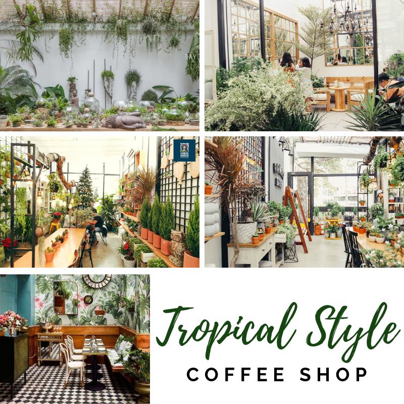 5 Phong cách quán cafe hot nhất hiện nay thiet ke quan cafe tropical 1